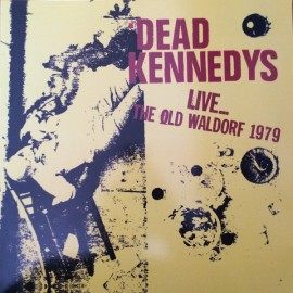 DEAD KENNEDYS : LP Live...The Old Waldorf 1979