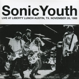SONIC YOUTH : LP Live At Liberty Lunch Austin, Tx. November 26, 1988
