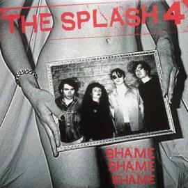 """SPLASH FOUR (the) : 10""""EP Shame, Shame, Shame"""