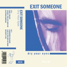 EXIT SOMEONE : K7 Dry Your Eyes