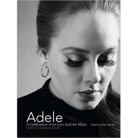 ADELE : Book A Celebration Of An Icon And Her Music...