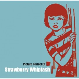 STRAWBERRY WHIPLASH : Picture Perfect EP