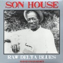SON HOUSE : LP Raw Delta Blues : The Very Best Of The Delta Blues Master