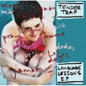 TENDER TRAP : Language Lessons EP