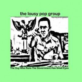 "LOUSY POP GROUP (the) : 3""CD The Guy Who Runs the Government Has Small Eyes"
