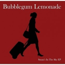 BUBBLEGUM LEMONADE : Susan's In The Sky EP
