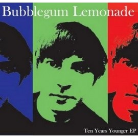 BUBBLEGUM LEMONADE : Ten Years Younger EP