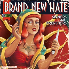 BRAND NEW HATE : Sinners And Preachers