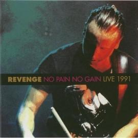 REVENGE : No Pain No Gain (Live 91)