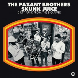 PAZANT BROTHERS (the) : LP Skunk Juice : Dirty Funk From The Big Apple