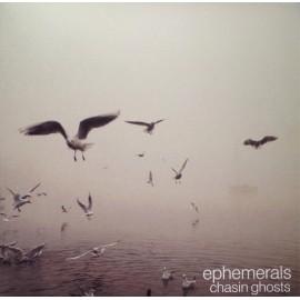 EPHEMERALS : LP Chasin Ghosts
