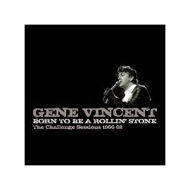 VINCENT Gene : Born To Be A Rollin' Stones The Challenge Session 1966-68
