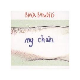 BMX BANDITS : My Chain