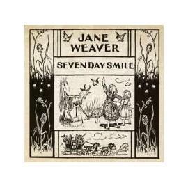 JANE WEAVER : Seven Day Smile