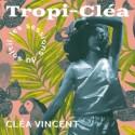 """VINCENT Clea : 12""""EP Tropi Cléa"""
