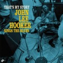 JOHN LEE HOOKER : LP That's My Story : John Lee Hooker Sings The Blues
