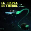 "LE PEUPLE DE L'HERBE : 10""EP Fast Delivery"