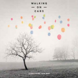 WALKING ON CARS : CD Everything This Way