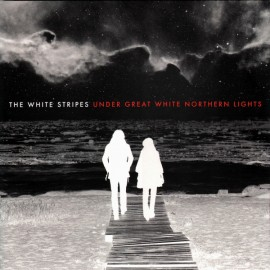 WHITE STRIPES (the) : LPx2 Under Great White Northern Lights
