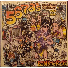 5.6.7.8'S (the) : LPx2 Bomb The Rocks : Early Days Singles