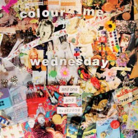 COLOUR ME WEDNESDAY : Anyone And Everyone