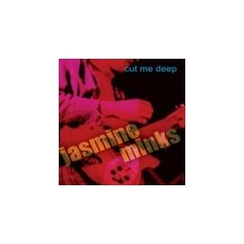 JASMINE MINK : Cut Me Deep