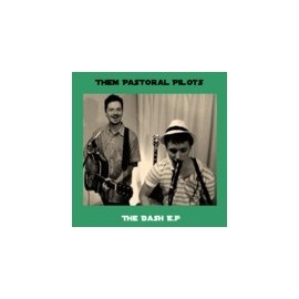 THEM PASTORAL PILOTS : The Bash EP