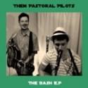 THEM PASTORAL PILOTS : The Bash EP