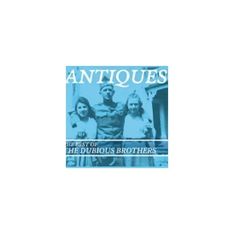 DUBIOUS BROTHERS (the) : Antiques, The Bes Of