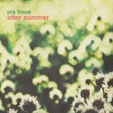 PIA FRAUS : CD After Summer