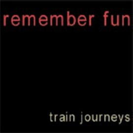 REMEMBER FUN : Train Journeys EP