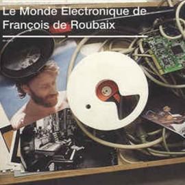 DE ROUBAIX Francois : CD Le Monde Électronique De François De Roubaix