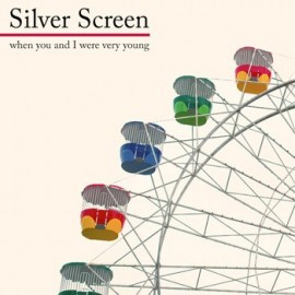 SILVER SCREEN : LP When You And I Were Very Young