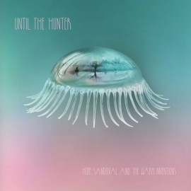 HOPE SANDOVAL & THE WARM INVENTIONS : LPx2 Until The Hunter