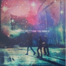 """PLACEBO : 12""""EP Life's What You Make It"""