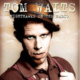 WAITS Tom : LPx2 Nighthawks On The Radio - Knew - Fm 8 December 1976