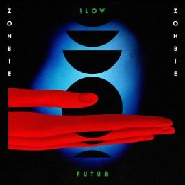 ZOMBIE ZOMBIE : LPx2 Slow Futur