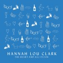 """HANNAH LOU CLARK : 12""""EP The Heart And All Its Sin"""