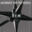 R.E.M. : CD  Automatic For The People