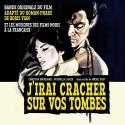 OST : CD J'irai Cracher Sur Vos Tombes Et Les Musiques Des Films Noirs À La Française