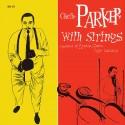 PARKER Charlie : LP Charlie Parker With Strings