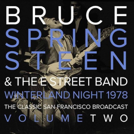 SPRINGSTEEN Bruce : LPx2 Winterland Night 1978 The Classic San Francisco Broadcast Volume Two