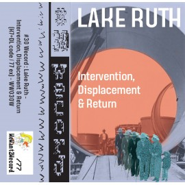 LAKE RUTH : K7 Intervention, Displacement & Return