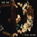 SHE SIR : LP Rival Island