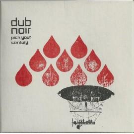 DUB NOIR : CDR Pick Your Century