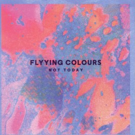 FLYYING COLOURS : CDEP Not Today