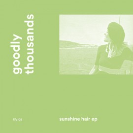 GOODLY THOUSANDS : Sunshine Hair EP