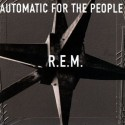 R.E.M. : LP Automatic For The People