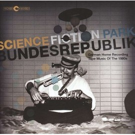 VARIOUS : LPx2 Science Fiction Park Bundesrepublik (German Home Recording Tape Music Of The 1980s)