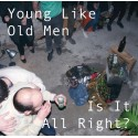 "YOUNG LIKE OLD MEN : 10""EP Is It All Right ?"